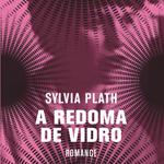 Resenha: A Redoma de Vidro – Sylvia Plath