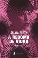 A redoma de vidro - Sylvia Plath