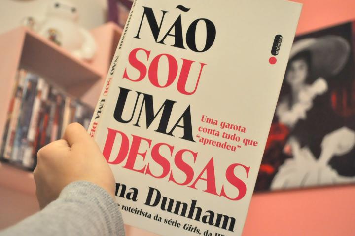 Resenha: Não sou uma dessas - Lena Dunham