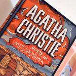 Resenha: Morte na Mesopotâmia – Agatha Christie