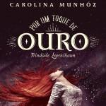 Resenha: Por um Toque de Ouro – Carolina Munhóz