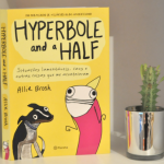 Resenha: Hyperbole and a Half – Allie Brosh