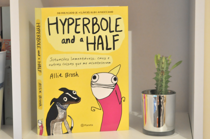 Resenha: Hyperbole and a Half - Allie Brosh