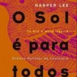 Resenha: O Sol É Para Todos – Harper Lee