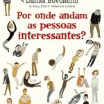 Resenha: Por Onde Andam as Pessoas Interessantes? – Daniel Bovolento