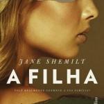 Resenha: A Filha – Jane Shemilt