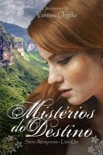 Mistérios do Destino - Vanessa Orgélio