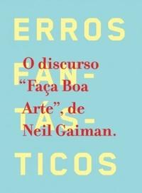 Resenha: O Discurso Faça Boa Arte - Neil Gaiman