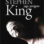 Resenha: Jogo Perigoso – Stephen King