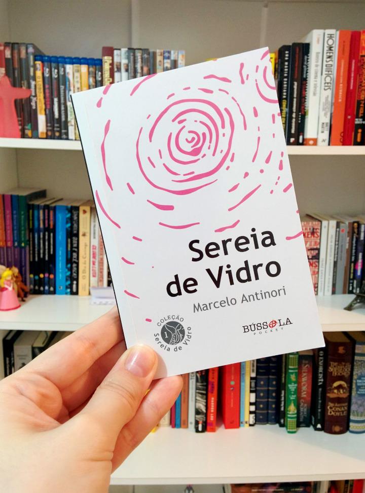 Resenha: Sereia de Vidro - Marcelo Antinori