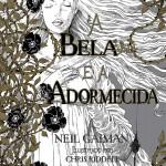 Resenha: A Bela e A Adormecida – Neil Gaiman e Chris Riddell