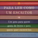 Resenha: Para Ler Como um Escritor – Francine Prose
