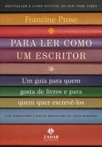 Para ler como um escritor francine prose