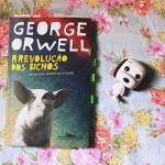 Resenha: A Revolução dos Bichos – George Orwell