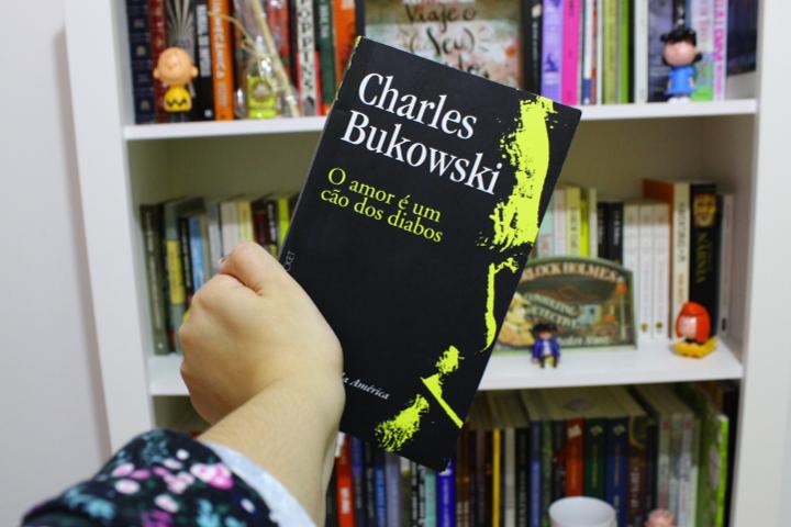 Resenha O Amor é Um Cão Dos Diabos Charles Bukowski Resenhas à