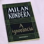 Resenha: A Ignorância – Milan Kundera