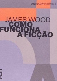 como funciona a ficção james wood