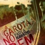 Resenha: A Garota no Trem – Paula Hawkins
