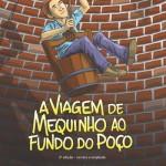 Resenha: A Viagem de Mequinho ao Fundo do Poço – Marcio Marinho Nogueira