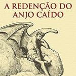 Resenha: A Redenção do Anjo Caído – Fábio Baptista
