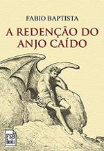 Resenha: A Redenção do Anjo Caído - Fábio Baptista