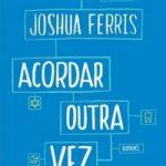 Resenha: Acordar Outra Vez – Joshua Ferris