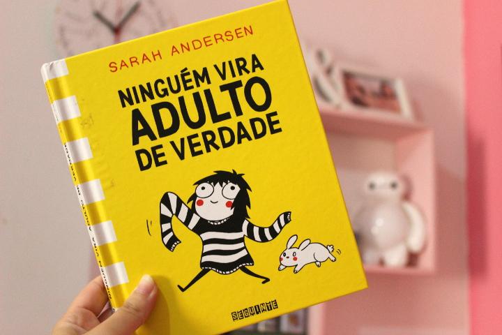 Resenha: Ninguém Vira Adulto de Verdade - Sarah Andersen