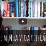 TAG: Minha Vida Literária