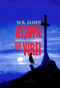 Resenha: Assovie Que Virei (Histórias de Fantasmas) - M. R. James