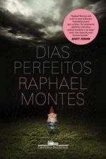 Resenha: Dias Perfeitos - Raphael Montes