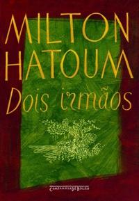 Resenha: Dois Irmãos - Milton Hatoum