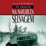 Resenha: Na Natureza Selvagem – Jon Krakauer