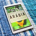 Resenha: Arábia – A Incrível História de um Brasileiro no Oriente Médio – Rafael Coelho e Raiam Santos