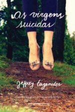Resenha: As Virgens Suicidas - Jeffrey Eugenides