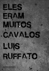 Resenha: Eles Eram Muitos Cavalos - Luiz Ruffato