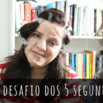 [VÍDEO] Desafio dos 5 Segundos (literário)