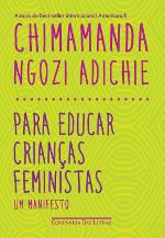 Para educar crianças feministas: Um manifesto - Chimamanda Ngozi Adichie
