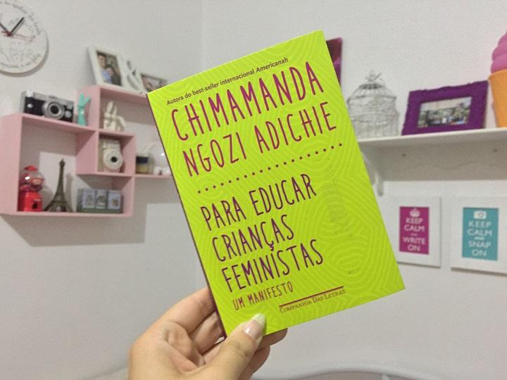 Resenha: Para educar crianças feministas: Um manifesto – Chimamanda Ngozi Adichie