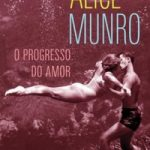 Resenha: O Progresso do Amor – Alice Munro