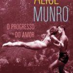 Resenha: O Progresso do Amor – Alice Munro