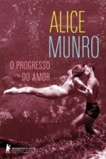 Resenha: O Progresso do Amor - Alice Munro