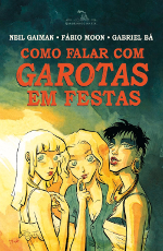 Resenha: Como Falar com Garotas em Festas - Neil Gaiman, Fábio Moon e Gabriel Bá