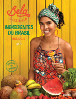 Resenha: Bela Cozinha – Ingredientes do Brasil - Bela Gil