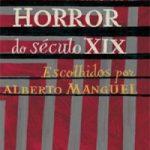 Resenha: Contos de Horror do Século XIX – Alberto Manguel (Org)