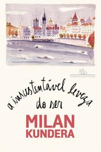 Resenha A Insustentável Leveza Do Ser Milan Kundera Resenhas à