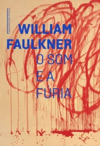 Resenha: O Som e a Fúria - William Faulkner