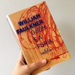 Resenha: O Som e a Fúria – William Faulkner