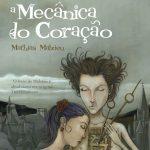 Resenha: A Mecânica do Coração – Mathias Malzieu