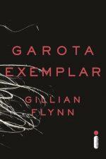 Resenha: Garota Exemplar - Gillian Flynn