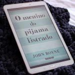 Resenha: O Menino do Pijama Listrado – John Boyne